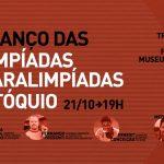 Museu do Futebol convida jornalistas e atletas para um balanço dos Jogos Olímpicos e Paralímpicos de Tóquio